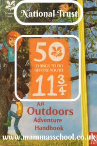 National Trust 50 things to do before 11 3/4, outdoors adventure handbook, national trust handbook, www.mammasschool.co.uk
