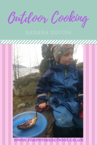 outdoor cooking banana squish outdoor fire cooking outdoor treats outdoor snacks www.mammasschool.co.uk