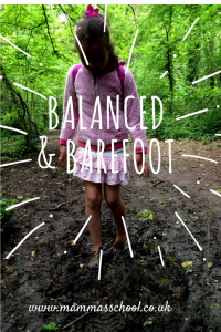 Balanced and Barefoot importance of unstructured outdoor play www.mammasschool.co.uk