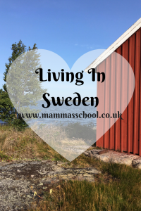 living in sweden, living abroad, moving to sweden, moving abroad, Sweden, www,mammasschool.co.uk