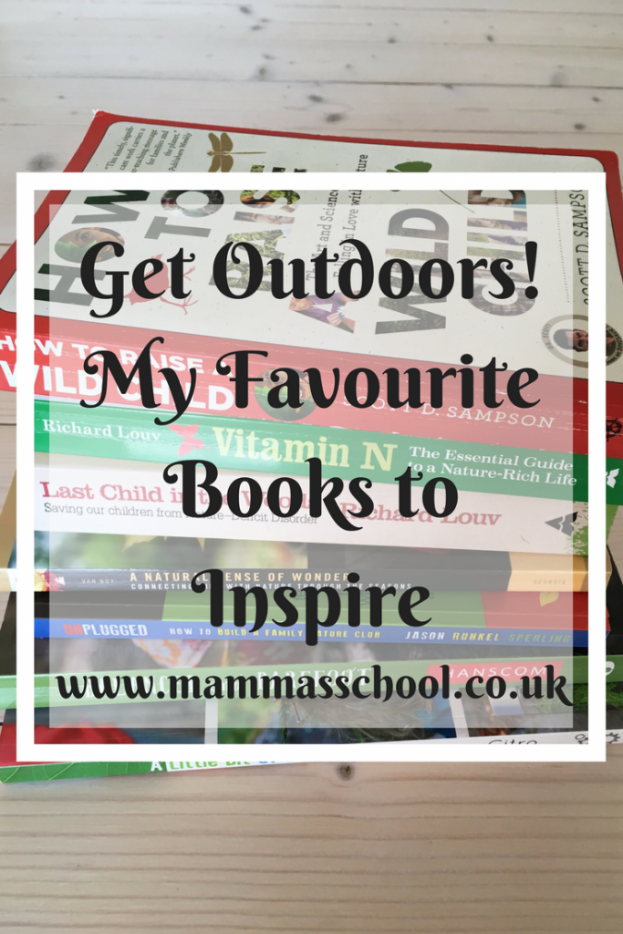 Get Outdoors! My favourite books to inspire, Nature books, outdoor books, children outdoor book, children nature books, www.mammasschool.co.uk