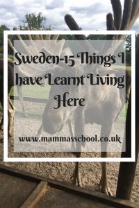 Sweden-15 Things I Have Learnt Living Here, Living in Sweden, Swedish habits, Swedish customs, www.mammasschool.co.uk