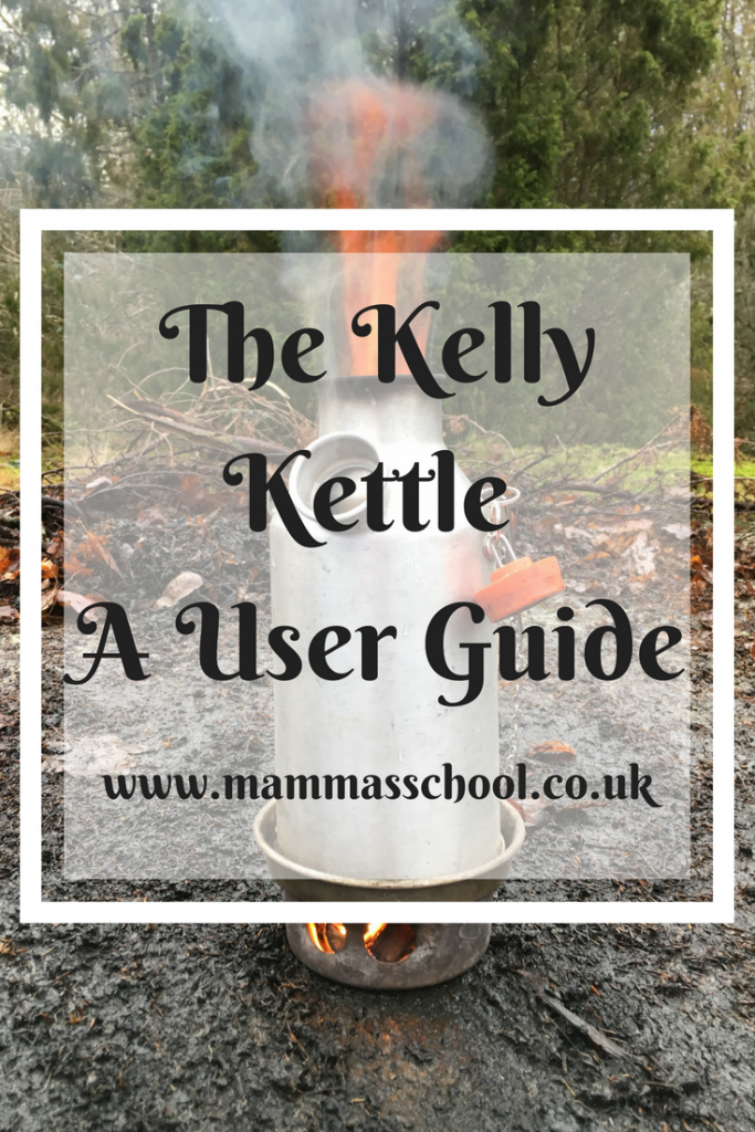 The Kelly Kettle, A User Guide, Kelly Kettle, Hobo Stove, Bush craft, camping, hiking, outdoors, kettle, www.mammasschool.co.uk