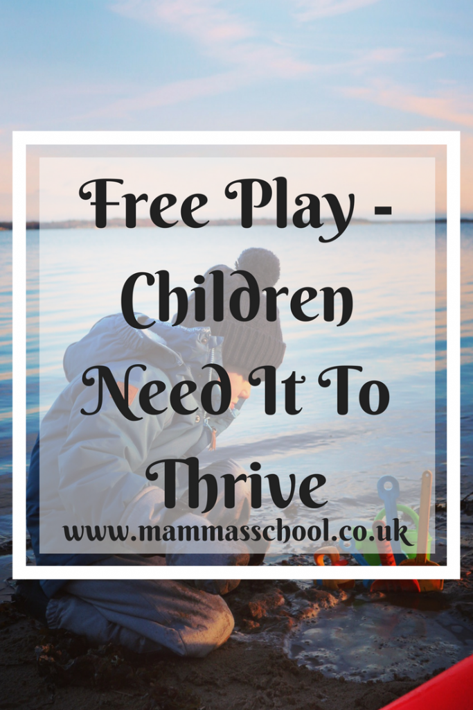 Free Play - Children Need It To Thrive, Free play, play, unstructured play, www.mammasschool.co.uk