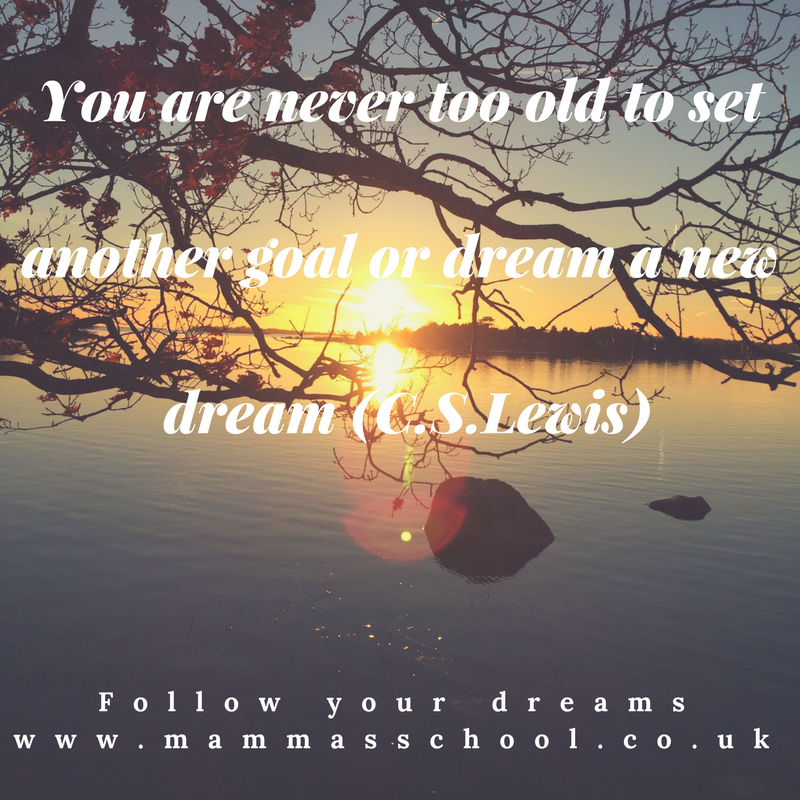 Inspiration Wednesday - Dream, Dreams, Goals, Follow your dreams, life dreams, www.mammasschool.co.uk