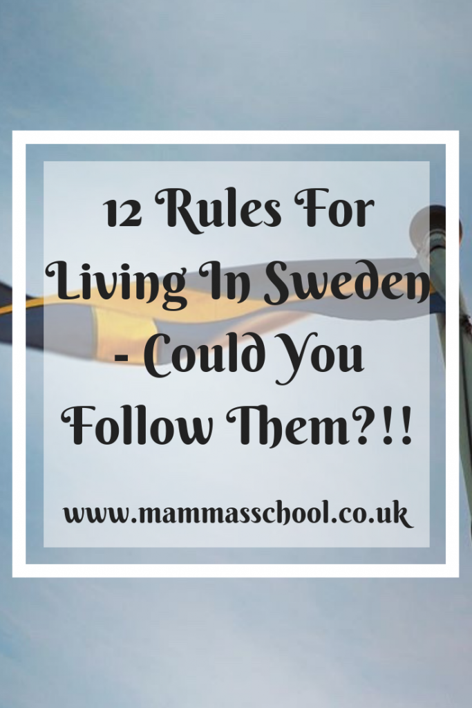 12 Rules for Living In Sweden - Could You Follow Them??!!!, Living in Sweden, Life in Sweden, Swedish Life, www.mammasschool.co.uk