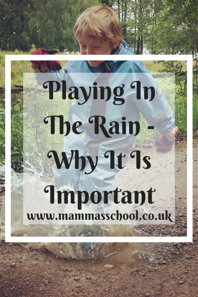 Playing In The Rain - Why It Is Important, rain play, outdoor play, nature play, outdoors, www.mammasschool.co.uk