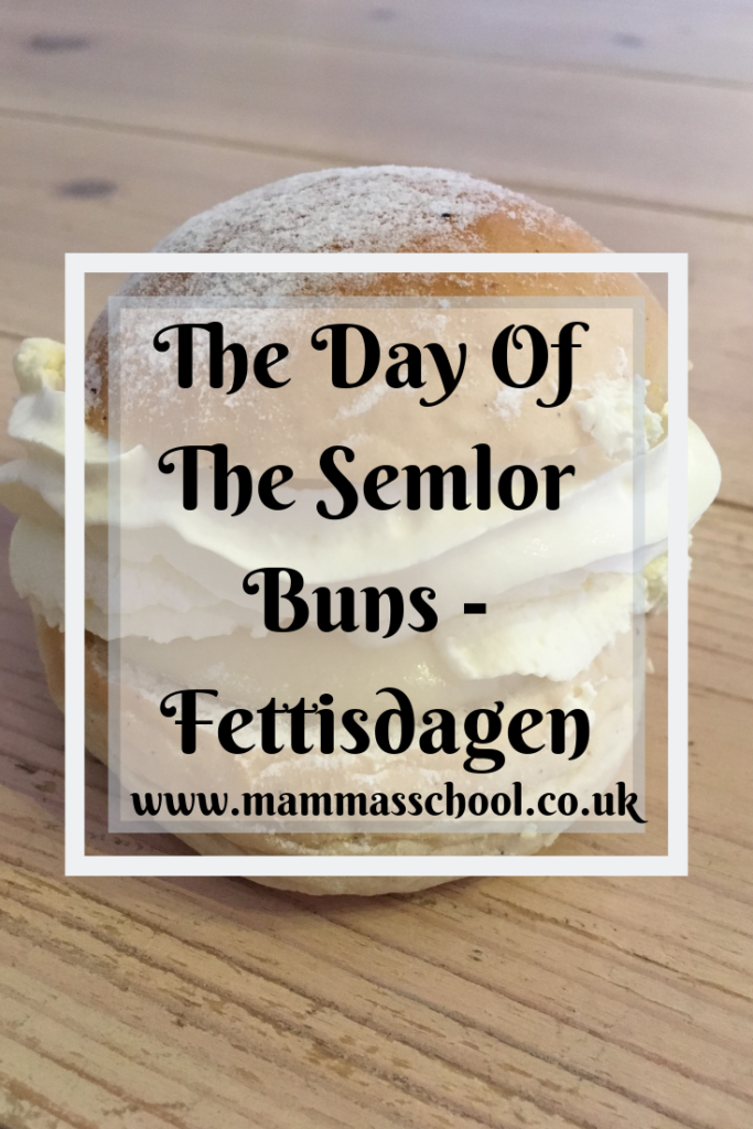 The Day of the semlor Buns - Fettisdagen, Semla, Semlor, Semlebullar, Swedish food, shrove Tuesday, www.mammasschool.co.uk