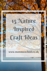 15 Nature Inspired Craft Ideas, nature craft, outdoor craft www.mammasschool.co.uk