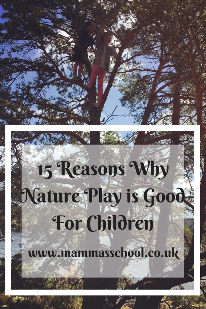 Nature play benefits, outdoor play, nature, children, www.mammasschool.co.uk