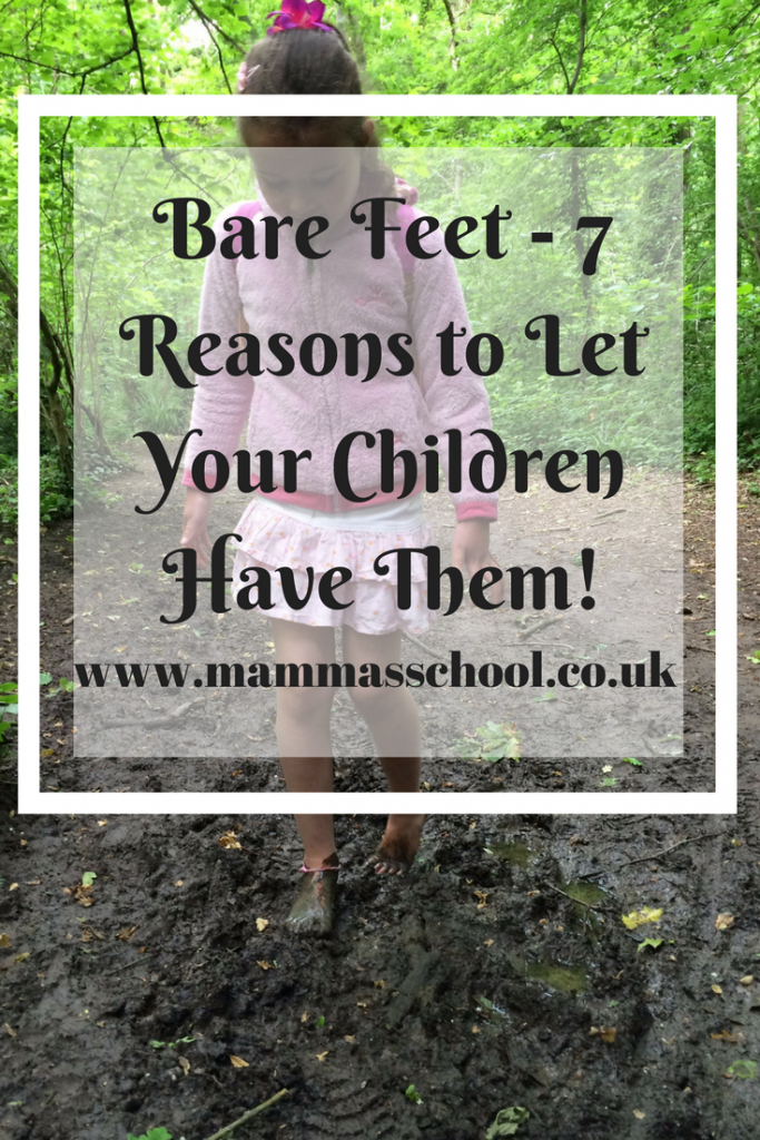 Bare feet - 7 reasons to let your children have them, barefooted, go with bare feet, www.mammasschool.co.uk