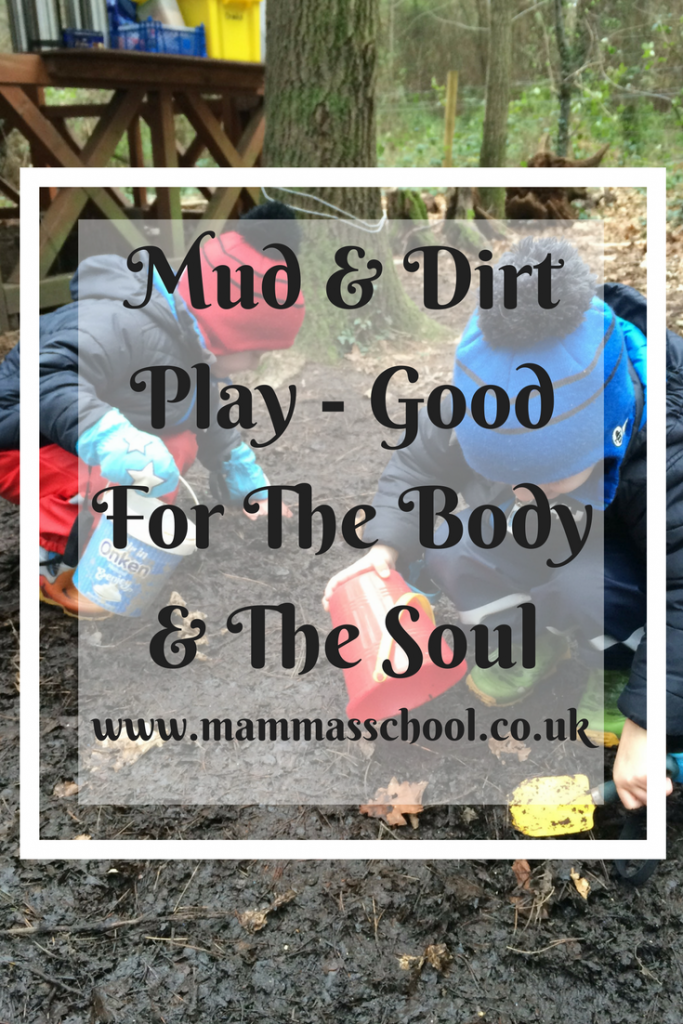 Mud and Dirt Play, mud play, dirt play, outdoor play, nature play, dirt healthy, www.mammasschool.co.uk