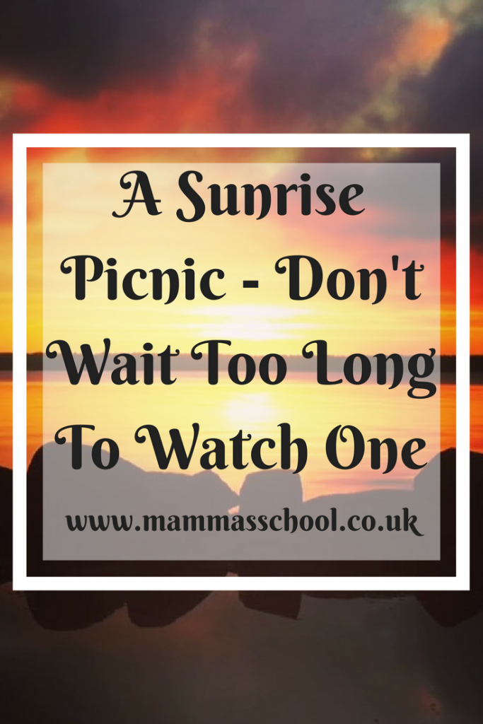 A sunrise picnic - don't wait too long to watch one, sunrise, sun rise, sunrises, nature, www.mammasschool.co.uk