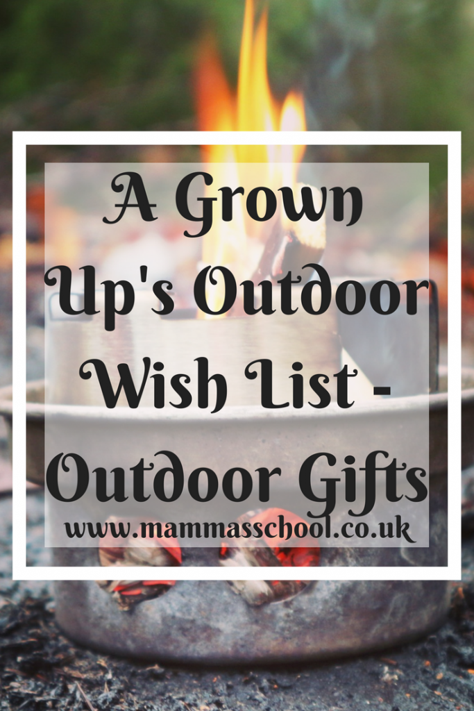 A Grown Up's Outdoor wish list - Outdoor Gifts, outdoors, hiking gifts, bush craft gifts, campfire gifts, outdoor gifts, www.mammasschool.co.uk