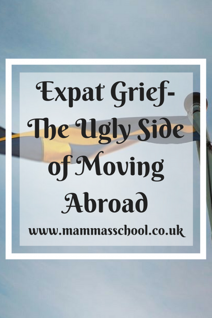 Expat Grief - The Ugly Side of Moving Abroad, grief, expat grief, child grief, childhood grief, grieving child, www.mammasschool.co.uk