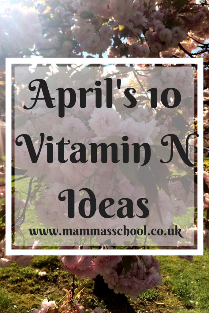 Get Your Vitamin N - April's Outdoor Activity List, outdoor activities, Vitamin N, outdoors April, children April, www.mammasschool.co.uk