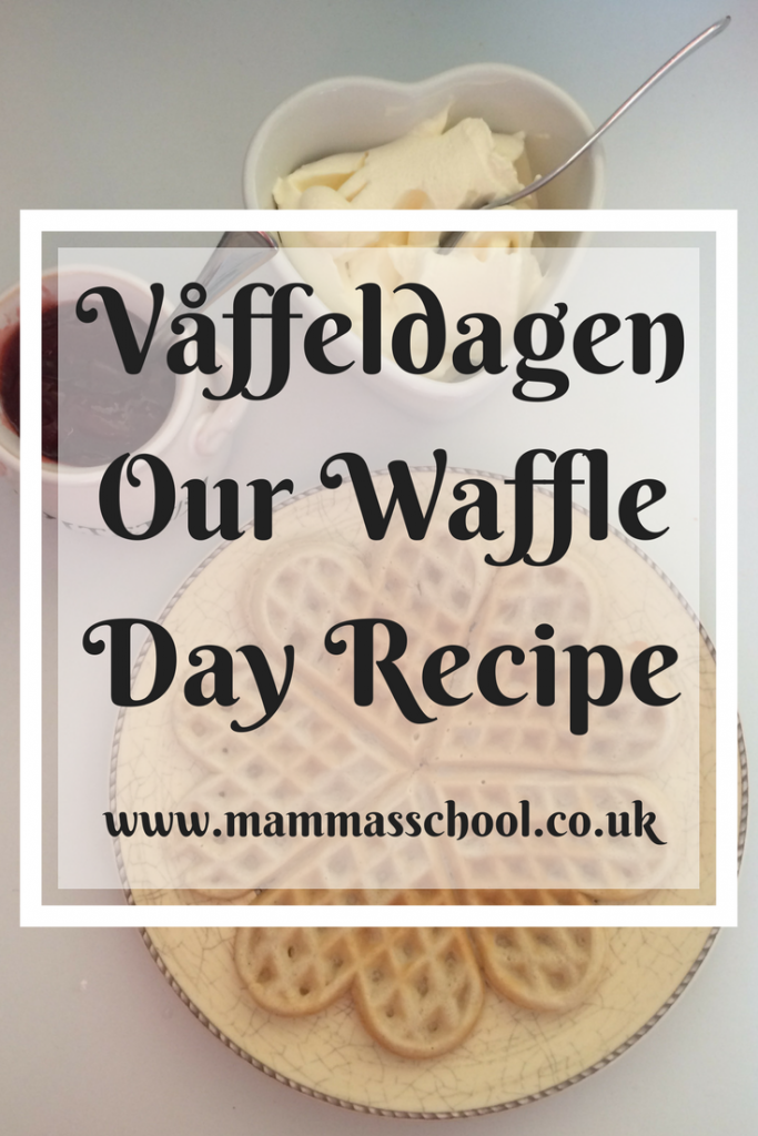 Våffeldagen, våffel, Waffle day, waffle, waffles, waffle recipe, Swedish food, Food in Sweden, Sweden, www.mammasschool.co.uk