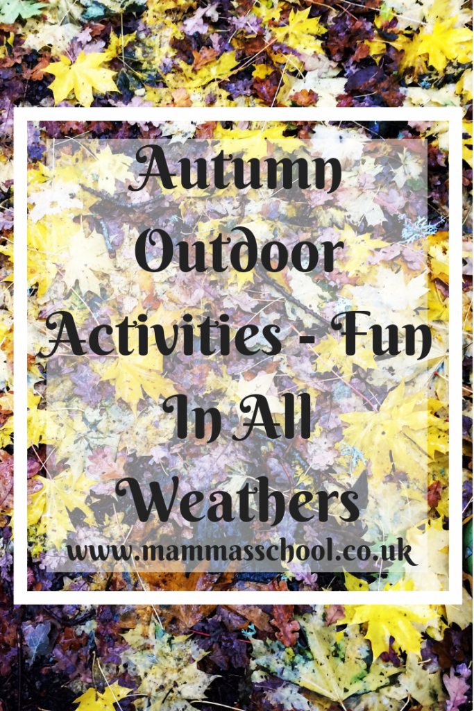 Autumn Outdoor Activities - Fun In All Weathers, Autumn fun, autumn play, outdoor play, nature play, www.mammasschool.co.uk