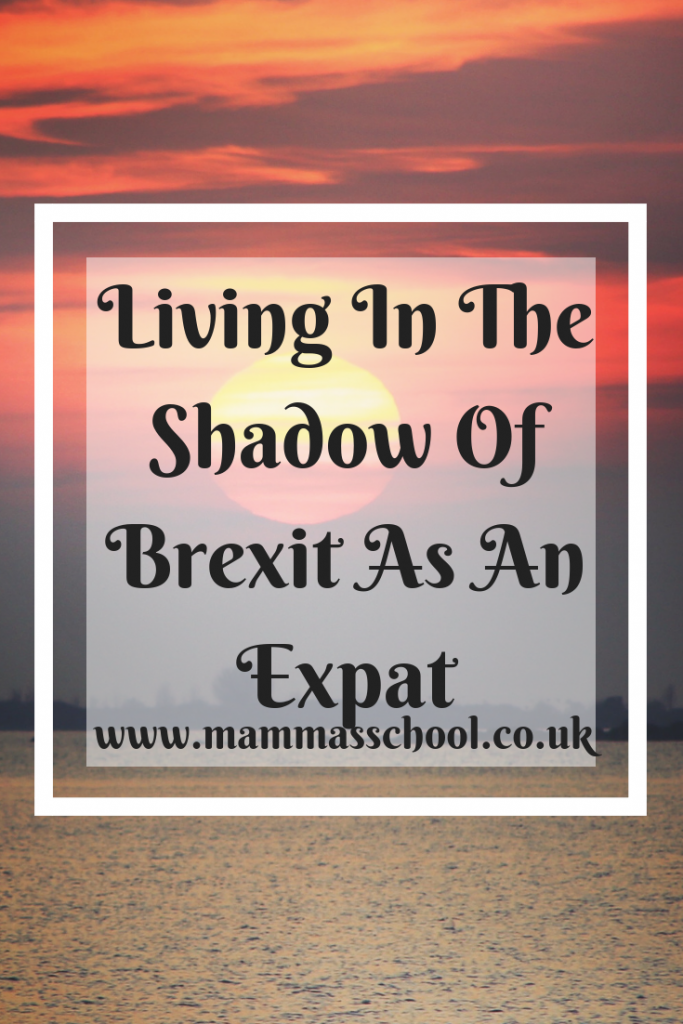 Living In The Shadow Of Brexit As An Expat, expat, Brexit, living abroad, moving abroad, www.mammasschool.co.uk