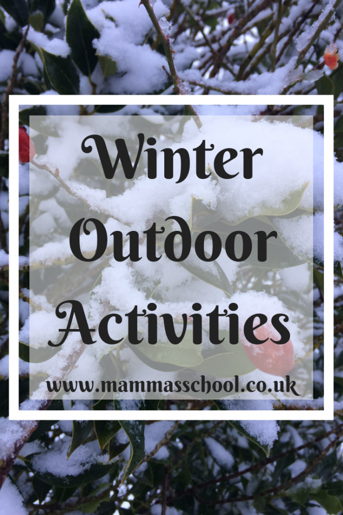Winter outdoor activities -Fun in all weathers, winter fun, winter play, outdoors in winter, winter, outdoor play, www.mammasschool.co.uk