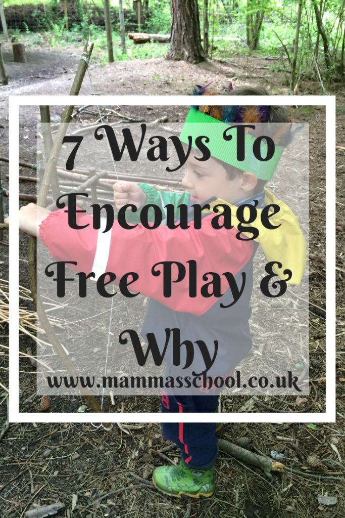 7 Ways To Encourage Free Play and Why, free play tips, free play, unstructured play, play, www.mammasschool.co.uk