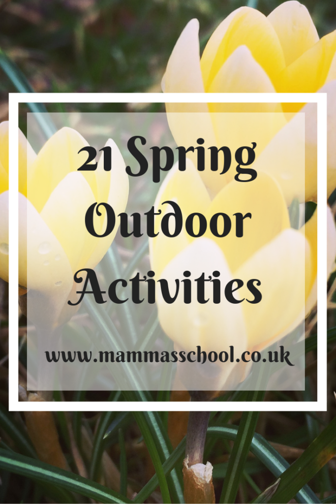 21 spring outdoor activities, spring fun, spring play, outdoor play, nature play, spring activities, www.mammasschool.co.uk
