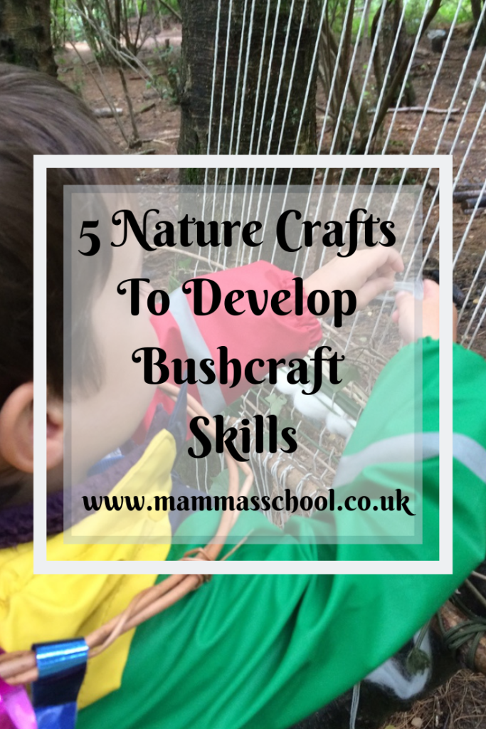 5 Nature crafts to develop bushcraft skills, nature crafts, outdoor crafts, nature play, outdoor play, bushcraft, www.mammasschool.co.uk