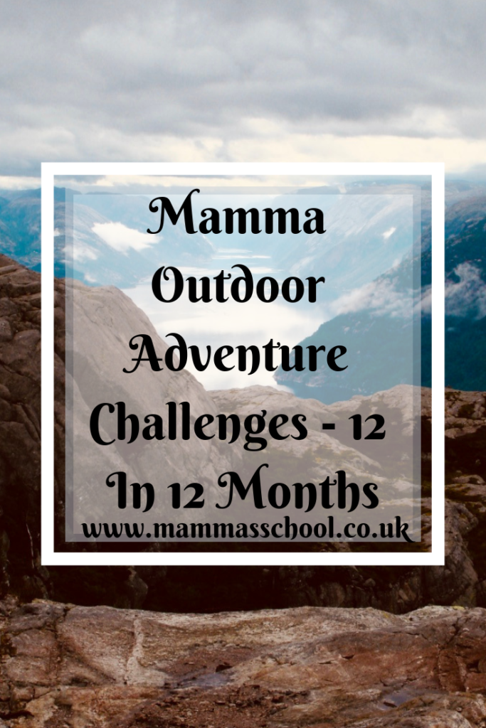 Mamma Outdoor Adventure Challenges - 12 in 12 months, outdoor adventure challenges, outdoor adventures, outdoor challenges, outdoor life, sport challenges, www.mammasschool.co.uk